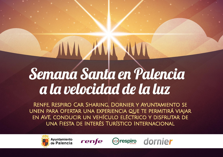 Ayuntamiento, Renfe, Respiro Car Sharing Y Dornier Lanzan La Campaña 'La Semana Santa De Palencia A La Velocidad De La Luz'